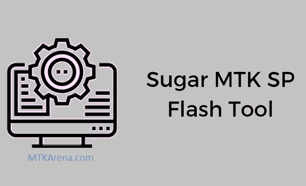 Sugar MTK SP Flash Tool Download Latest V5.0.5R