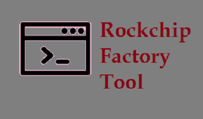 Rockchip Factory Tool Download Latest v5.3
