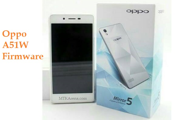 Oppo A51W Firmware Download – Oppo Mirror 5 Stock ROM